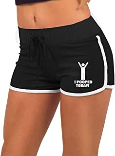 I Pooped Today Women`s Running Workout Shorts Athletic Elastic Waist Hot Pants