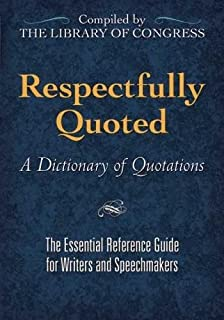 Respectfully Quoted: A Dictionary of Quotations