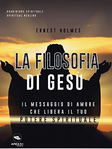 scaricare-la-filosofia-di-gesu-il-messaggio-di-amore-che-libera-il-tuo-potere-spirituale-pdf-gratuito.pdf