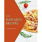 365 Hawaiian Recipes: Hawaiian Cookbook - The Magic to Create Incredible Flavor! (English Edition)