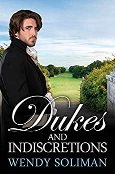 Dukes and Indiscretions: Dangerous Dukes Vol 6 by [Wendy Soliman]