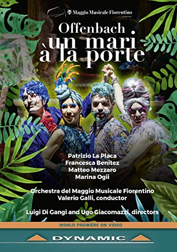 Offenbach: Un Mari A La Porte [Patrizio La Placa; Marina Ogii; Matteo Mezzaro; Francesca Benitez; Orchestra del Maggio Musicale Fiorentino; Valerio Galli] [Dynamic: 37844]