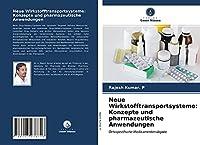 Neue Wirkstofftransportsysteme: Konzepte und pharmazeutische Anwendungen: Ortsspezifische Medikamentenabgabe