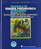 Manuale di terapia psichiatrica integrata. Riabilitazione, trattamento dei quadri sindromici