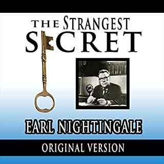 The Strangest Secret                   By:                                                                                                                                 Earl Nightingale                               Narrated by:                                                                                                                                 Earl Nightingale                      Length: 37 mins     970 ratings     Overall 4.8