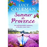 Summer in Provence: The brand new feel-good romance from bestseller Lucy Coleman (English Edition)
