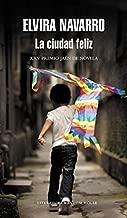 La Ciudad Feliz (Literatura Mondadori) (Spanish Edition)