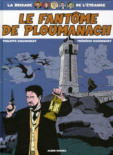 La brigade de l'étrange - Tome 01: Le Fantôme de Ploumanach