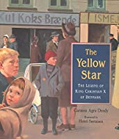Yellow Star, the: The Legend of King Christian X of Denmark