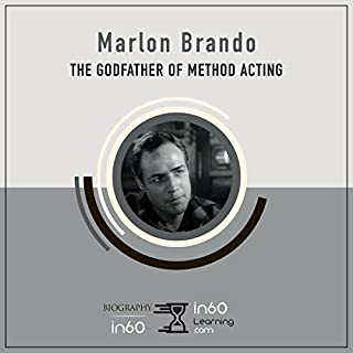 Marlon Brando: The Godfather of Method Acting     BiographyIn60              By:                                                                                                                                 in60Learning                               Narrated by:                                                                                                                                 Harriet Seed                      Length: 1 hr and 9 mins     13 ratings     Overall 4.3