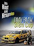 Um Kopf und Kragenings: DMV BMW 318ti Cup