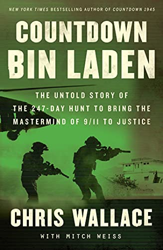 Countdown bin Laden: The Untold Story of the 247-Day Hunt to Bring the Mastermind of 9/11 to Justice (Chris Wallace's Countdown Series)