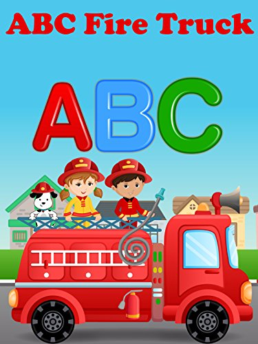 ABC Fire Truck Video For Kids - Learning The Alphabet With The Fire Engine Truck