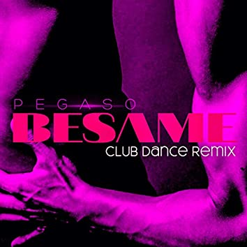 Besame (Club Dance Remix)
