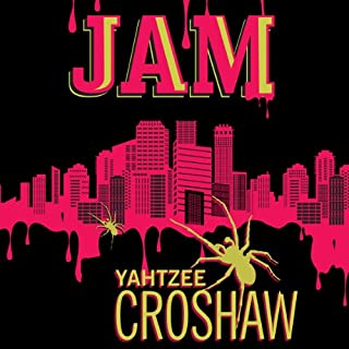 Jam                   By:                                                                                                                                 Yahtzee Croshaw                               Narrated by:                                                                                                                                 Yahtzee Croshaw                      Length: 14 hrs and 14 mins     2,187 ratings     Overall 4.3
