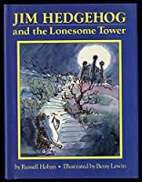 Jim Hedgehog And The Lonesome Tower 0395597609 Book Cover