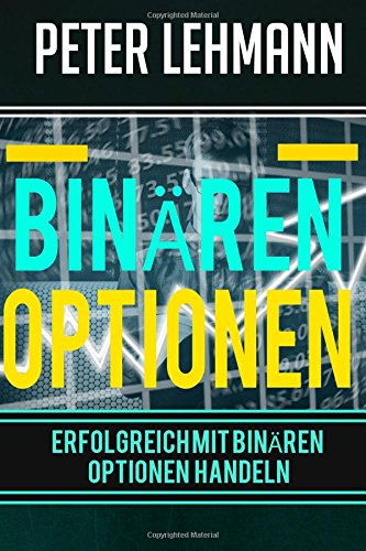 Binären Optionen: Erfolgreich mit Binären Optionen handeln