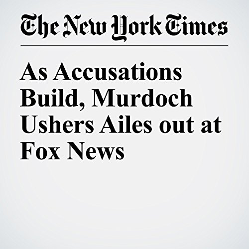 As Accusations Build, Murdoch Ushers Ailes out at Fox News audiobook cover art