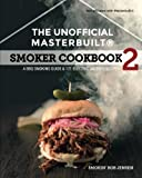 The Unofficial Masterbuilt  Smoker Cookbook 2: A BBQ Guide & 121 Electric Smoker Recipes (The Unofficial Masterbuilt Smoker Cookbook Series)