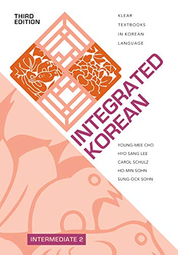 Compare Textbook Prices for Integrated Korean: Intermediate 2, Third Edition KLEAR Textbooks in Korean Language, 42 3 Edition ISBN 9780824886820 by Cho, Young-mee Yu,Lee, Hyo Sang,Schulz, Carol,Sohn, Ho-min,Sohn, Sung-Ock,Sohn, Ho-min