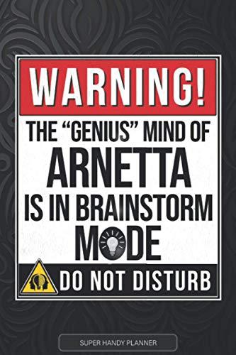 Arnetta: Warning The Genius Mind Of Arnetta Is In Brainstorm Mode - Arnetta Name Custom Gift Planner Calendar Notebook Journal