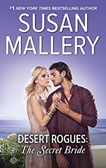 Desert Rogues: The Secret Bride by [Susan Mallery]