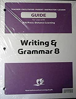 Guide for use with writing & Grammar 8 for use with BJU Press Distance Learning