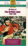 60 Years Of The British Lions 1930-1989 [VHS]