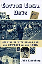 Cotton Bowl Days : Growing up with Dallas and the Cowboys in the 1960s