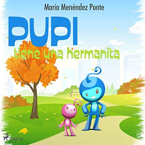 Pupi tiene una hermanita Audiobook By María Menéndez Ponte cover art