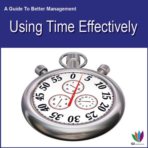 Using Time Effectively audiobook cover art