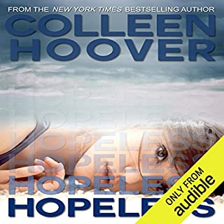Hopeless                   By:                                                                                                                                 Colleen Hoover                               Narrated by:                                                                                                                                 Angela Goethals                      Length: 12 hrs and 34 mins     2,453 ratings     Overall 4.4