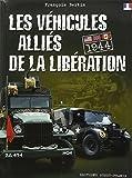 Les véhicules alliés de la Libération - Etats-Unis Grandre-Bretagne Canada