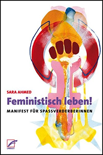 Feministisch leben!: Manifest für Spaßverderberinnen