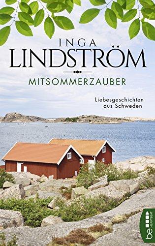 Inga Lindström: Mittsommerzauber - Liebesgeschichten aus Schweden