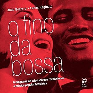 O Fino da Bossa [Portuguese Edition] audiobook cover art