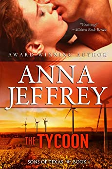 The Tycoon (Sons of Texas Book 1) by [Anna Jeffrey]