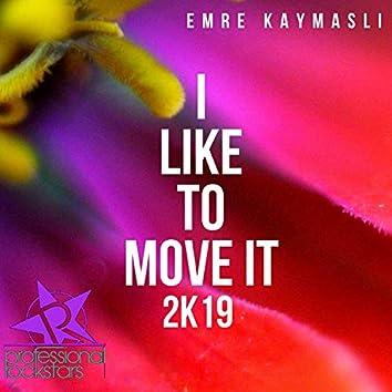 I Like To Move It 2K19