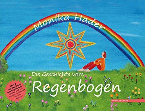 Die Geschichte vom Regenbogen (R.G. Fischer Kiddy)