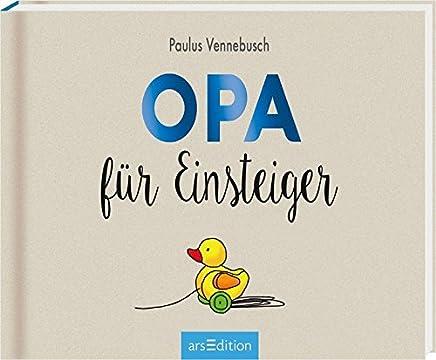 Opa für Einsteiger EinsteigerReihe by Paulus Vennebusch