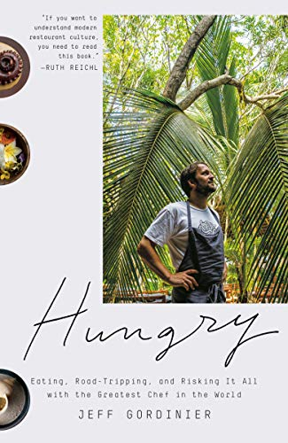 Hungry: Eating, Road-Tripping, and Risking It All with the...