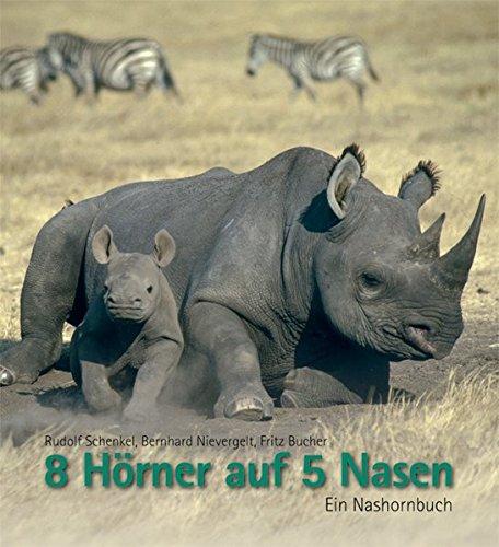 8 Hörner auf 5 Nasen: Ein Nashornbuch