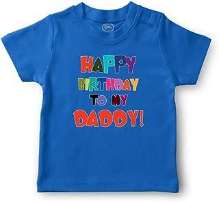 Happy Birthday to My Daddy Short Sleeve Crewneck Boys-Girls Cotton T-Shirt