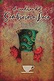 El cuaderno del Sombrerero Loco: cuaderno de 110 Páginas rayadas para Anotaciones, Apuntes, Diario Personal o Escritura Creativa