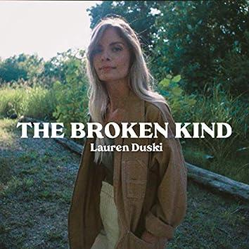 The Broken Kind