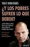 ¿Y los pobres sufren lo que deben?: ¿Cómo hemos llegado hasta aquí y por qué necesitamos un plan B para Europa? (Sin colección)