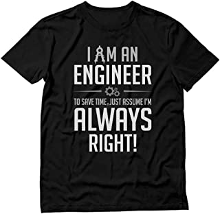 Tstars - I Am an Engineer Just Assume I'm Always Right Funny Gift T-Shirt