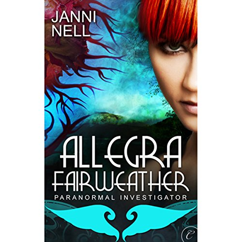 Allegra Fairweather: Paranormal Investigator audiobook cover art