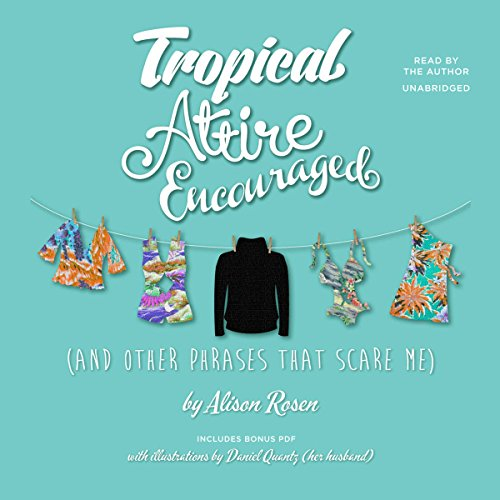 Tropical Attire Encouraged (and Other Phrases That Scare Me)  By  cover art