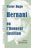 Hernani ou l'honneur castillan (grands caractères) - Ligaran - 03/02/2014